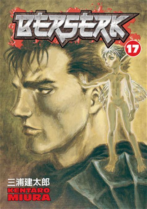berserk vol 17 berserk volume 17 tpb profile comics