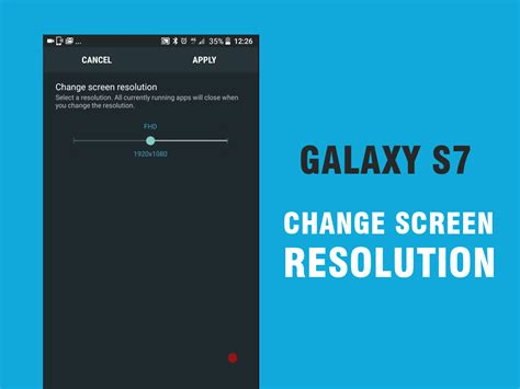 how to change screen resolution on galaxy s7 and s7 edge