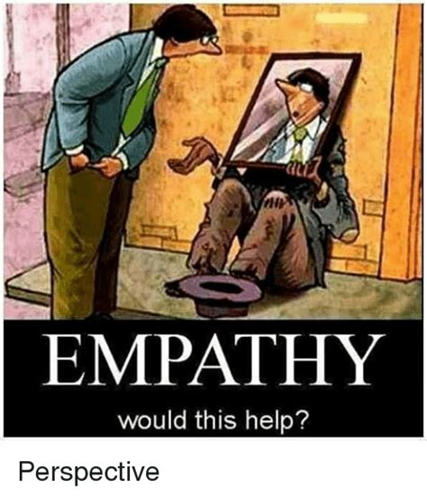 Perspective Meme - empathy would this help perspective meme on sizzle