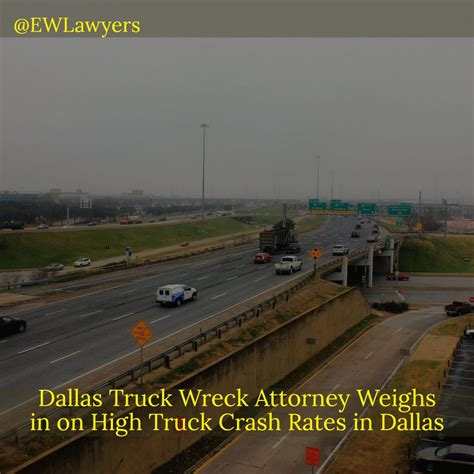 Dallas Truck Lawyer 1 by Dallas Truck Wreck Attorney Weighs In On High Truck Crash