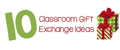 Gift Exchange Gift Ideas - 10 classroom gift exchange ideas teaching with simplicity