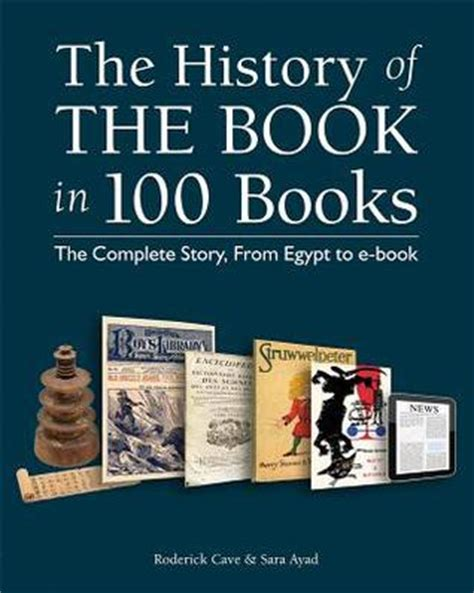 how to read a history book the history of history books the history of the book in 100 books the complete story