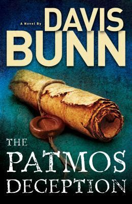 the deception books the patmos deception by davis bunn reviews discussion