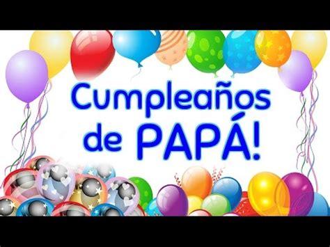 imagenes de cumpleaños para papa que esta lejos cumplea 241 os de pap 225 frases para felicitar a mi padre por