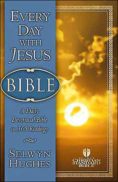 jesus every day a journey through the bible in one year books every day with jesus bible holman christian standard