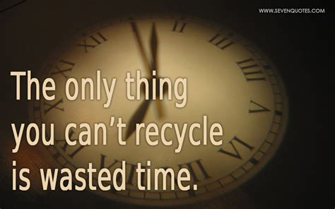 Time Waster Time by Quotes Wasted Time And Energy Quotesgram