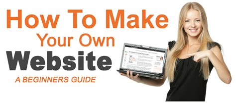 How To Build Your Own by How To Make Your Own Website Step By Step Beginners