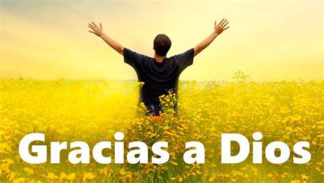 imagenes de dios dando gracias dando gracias a dios por todo reflexiones cristianas