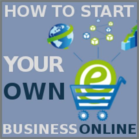 How To Start Your Own Online Business And Make Money - start your online business in 4 simple steps