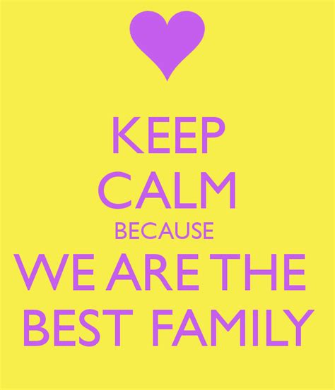 best for family keep calm because we are the best family poster eleanna keep calm o matic