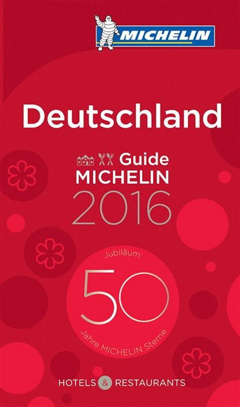 michelin guide 2018 restaurants hotels michelin guide michelin books michelin guide 2016 deutschland die drei sterne