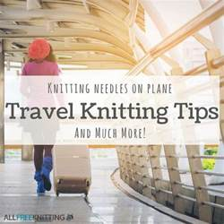 knitting needles on plane travel knitting tips knitting needles on plane and much