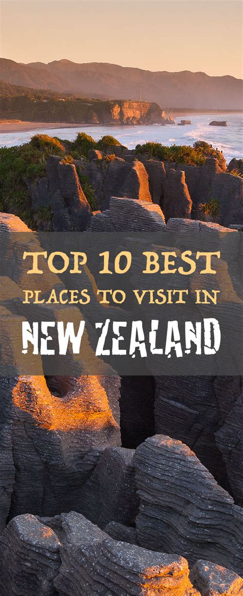 top 10 best places to visit in top 10 best places to visit in new zealand