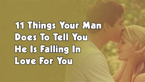 11 Things To Never Tell Your by 11 Things Your Does To Tell You He Is Falling In