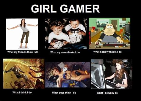 Gamer Girls Meme - meme watch what people think i do versus what i really