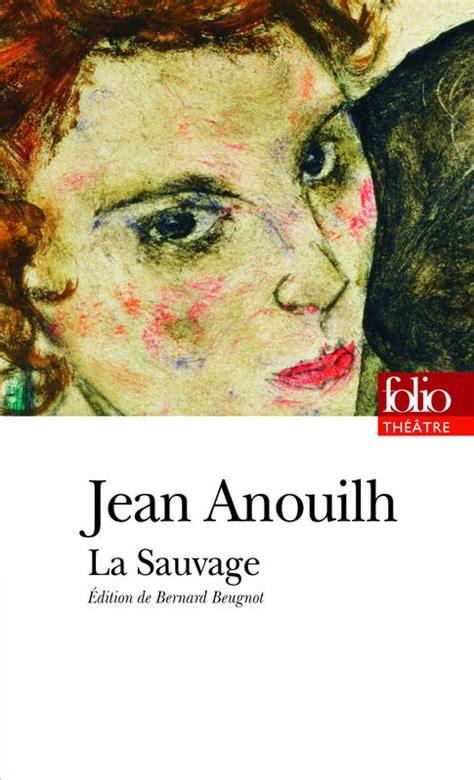 libro la lecon folio theatre livre la sauvage jean anouilh folio folio th 233 226 tre 9782070340835 leslibraires fr