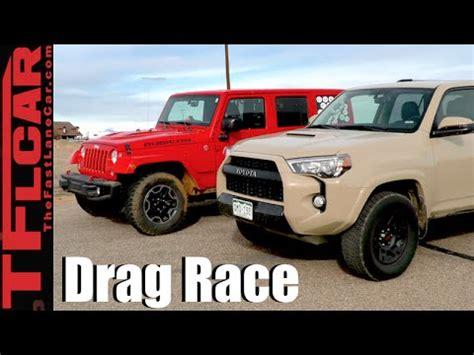 4runner vs jeep wrangler 2016 toyota 4runner trd pro vs jeep wrangler rubicon drag