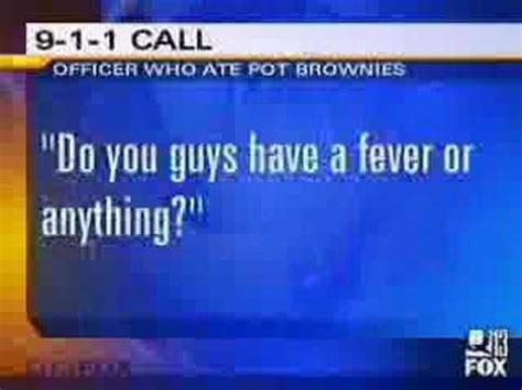 cop eats pot brownies, thinks he's dying. lol youtube