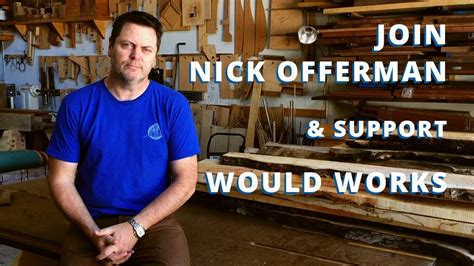 nick offerman supports  works youtube