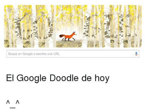 doodle de hoy busca en o escribe una url el doodle de hoy