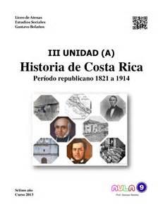 unidad 23 celebremos nuestra cultura adquisicin de la formaci 243 n del estado costarricense entre 1821 y 1914