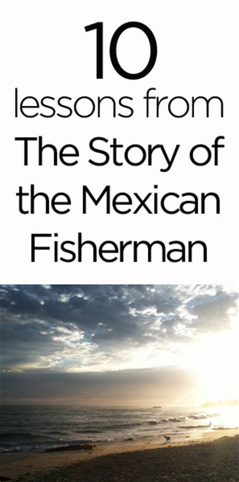 Mexican Fisherman Story Mba by 10 Meaningful Lessons From The Story Of The Mexican