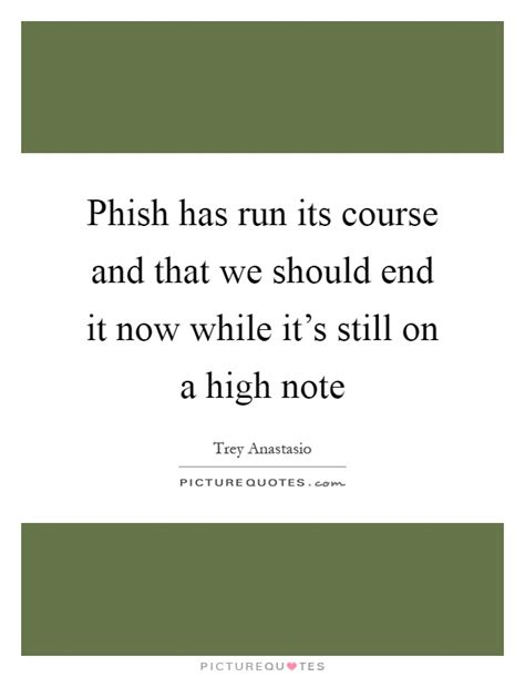 It Should Be Noted That Today Is The One Year Anni by Phish Has Run Its Course And That We Should End It Now