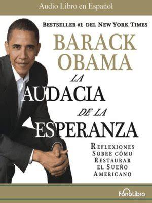 barack obama biography en espanol la audacia de la esperanza by barack obama 183 overdrive