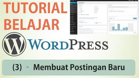 membuat postingan wordpress membuat postingan tulisan artikel baru di wordpress