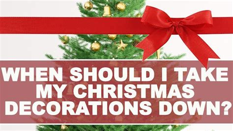 when to take the christmas tree and decorations down