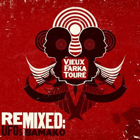 remixed ufos bamako vieux farka tour 233 mp3 buy tracklist