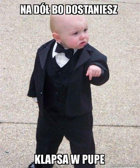 Baby Godfather Meme - na d 243 蛯 bo dostaniesz klapsa w pupe godfather baby make