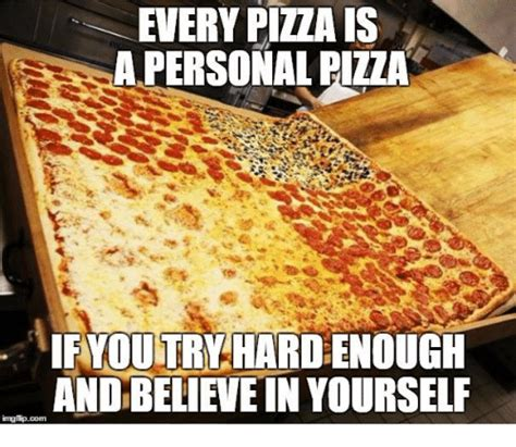 Pizza Meme - any pizza is a personal pizza my web value