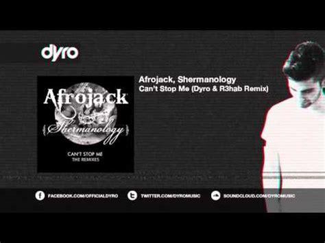 afrojack shermanology can t stop me tiesto remix afrojack shermanology can t stop me r3hab dyro remix