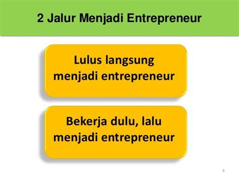Menjadi Pengusaha kiat menjadi pengusaha sukses wirausaha sukses