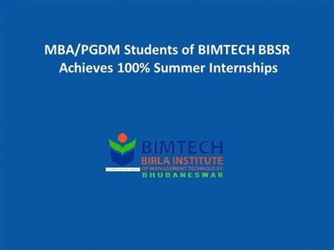 Mba Summer Internship Presentation Ppt by Mba Pgdm Students Of Bimtech Bbsr Achieves 100 Summer