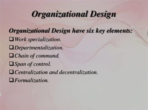 organizational design key elements designing organizational structure