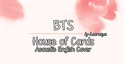 house of cards chords leereeya vid bts 방탄소년단 house of cards acoustic english cover