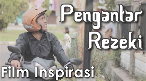 film pendek islami inspirasi pengantar rezeki film pendek inspirasi youtube