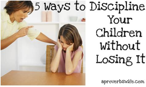 discipline for my wife 5 ways to discipline your children without losing it