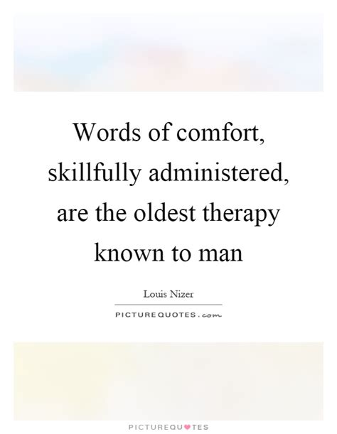 words of comfort quotes words of comfort skillfully administered are the by