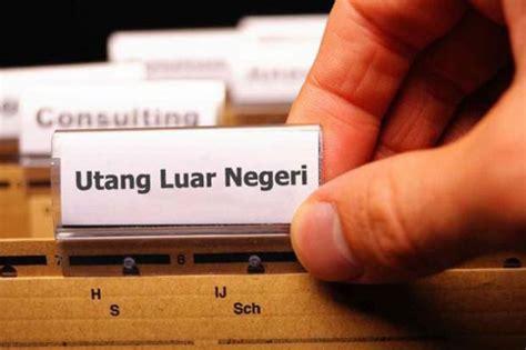 Shp Luar Negeri 87 utang luar negeri indonesia naik 8 7 persen lombokita