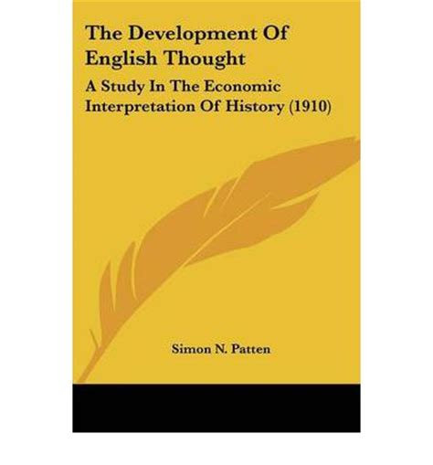 the of the new thought a study of fundamental principles and their application classic reprint books the development of thought simon n patten