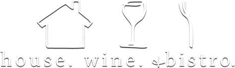 house wine and bistro house wine bistro