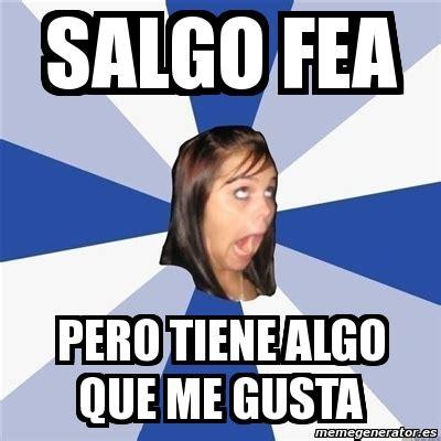Me Gusta Meme Generator - meme annoying facebook girl salgo fea pero tiene algo