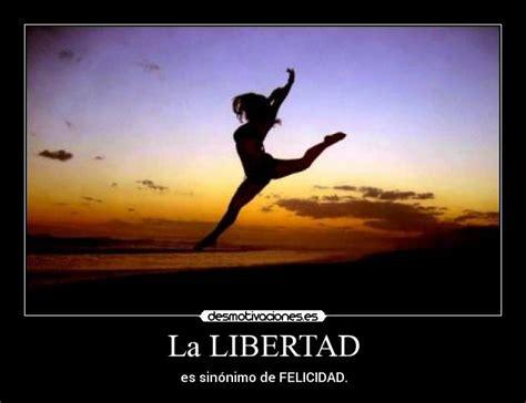 las palabras y la libertad la libertad desmotivaciones