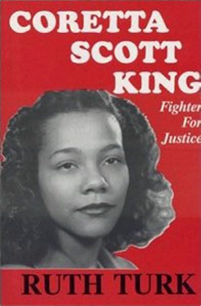 coretta king fighter for justice by ruth nook