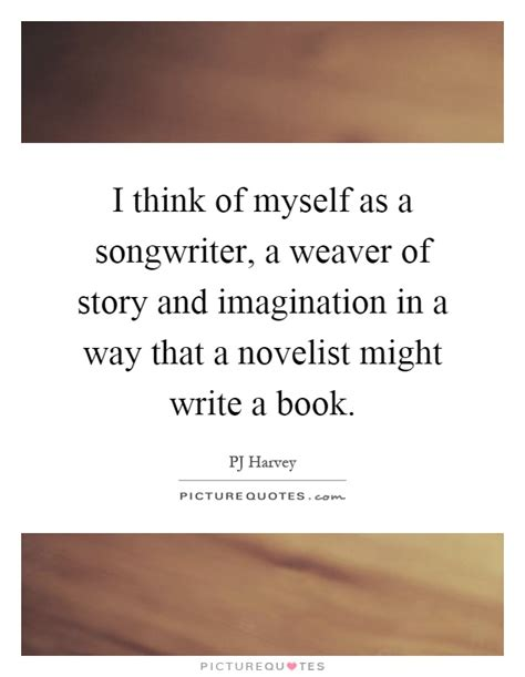 think for myself books i think of myself as a songwriter a weaver of story and