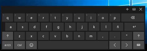 imagenes teclado virtual c 243 mo habilitar el teclado virtual avanzado de windows 10