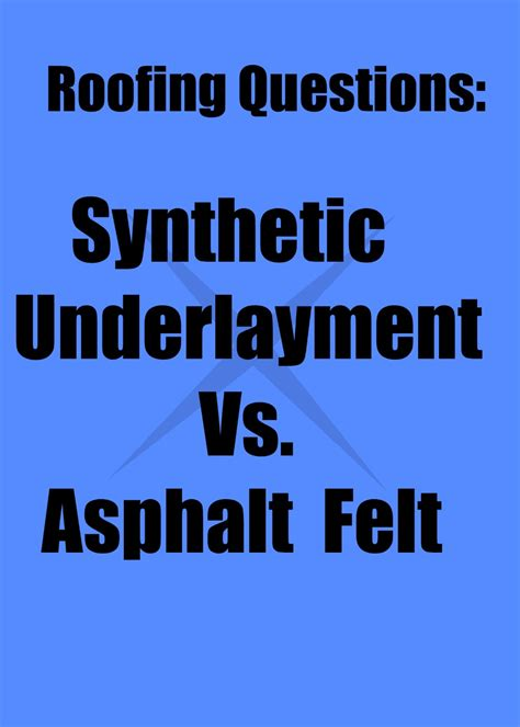 synthetic roof underlayment vs felt roofing questions synthetic underlayment vs felt canton